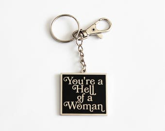 "You're a Hell of a Woman Black Silver Keychain with Lobster Claw Clasp // 1.5"" hard enamel, Buffy inspired"