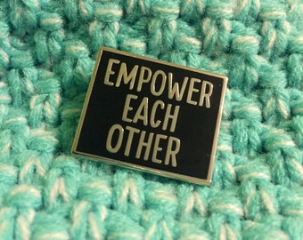 EMPOWER EACH OTHER Black Enamel Pin