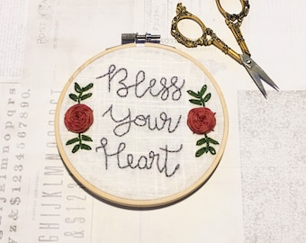Bless Your Heart/Hand Embroidery/Southern/Handmade Gifts/Modern Embroidery/Keepsake/Custom Embroidery