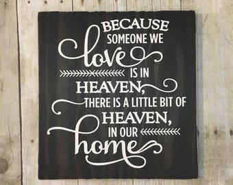 Because Someone We Love is In Heaven Wood Sign, Memorial Gift, Remembrance Sign, 12x12 Christmas Gift