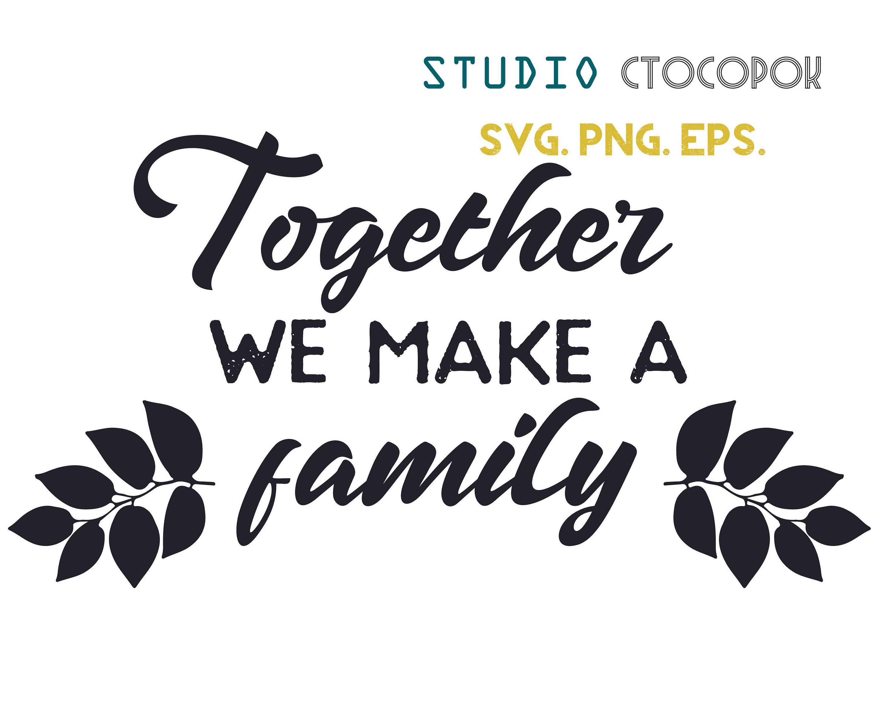 Together we make a family SVG, Home SVG quotes, Home quote
