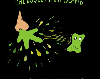 The Booger that Escaped, a self published book by Moment Johnson, funny book about boogers, germs, and health