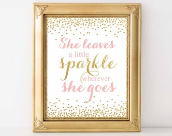 She Leaves A Little Sparkle Wherever she goes,  Pink and Gold glitter, Baby nursery wall art, Birthday Decorations, Digital File.