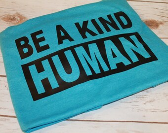 Be A Kind Human Shirt, Be Kind Shirt, Be Kind Always Shirt, Be Kind, Be A Kind Person, Inspirational Shirt, Friend Christmas Gift, Christmas