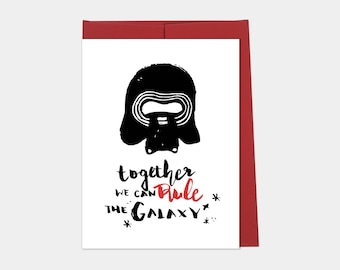 Together We Can Rule The Galaxy, Star Wars Card, Kylo Ren Card, Love Card. Valentines Day Card