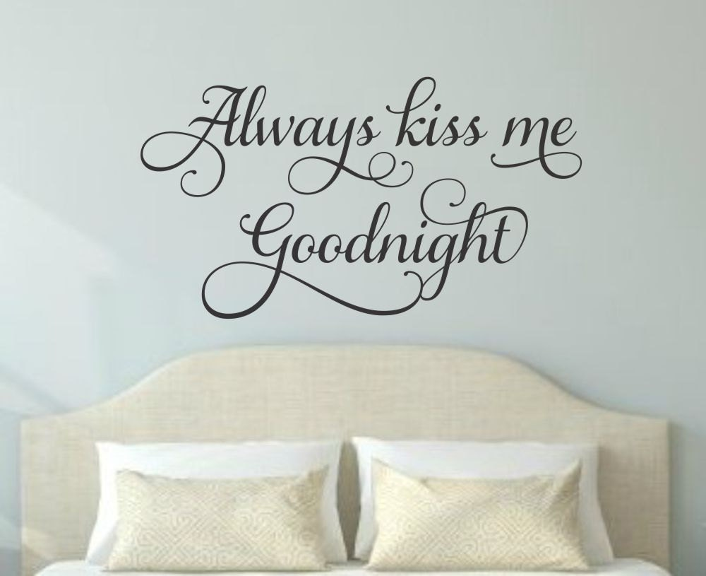 Always Kiss Me Goodnight Wall Decal Romantic Wall Decal Master