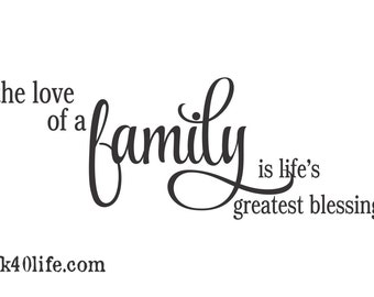 The LOVE of a FAMILY is Life's Greatest Blessing Vinyl Wall Decal (I-014)