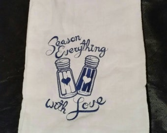 Flour sack towel season everything with love  kitchen tea towel  embroidered dish cloth