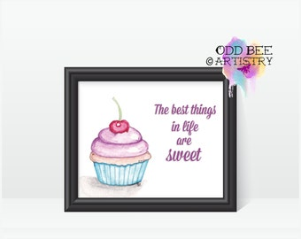 The Best Things in Life are Sweet Print - Print of Original Artwork -Home Decor - Cupcake, Watercolor,  Bakery, Sweet Shop, Kitchen Wall Art