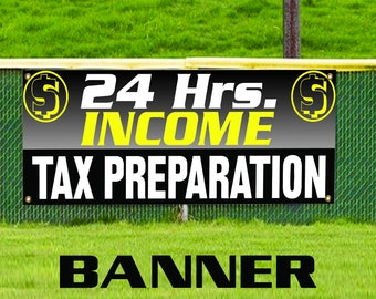 24 Hours Income Tax Preparation Financial Promotion Advertise Vinyl Banner Sign