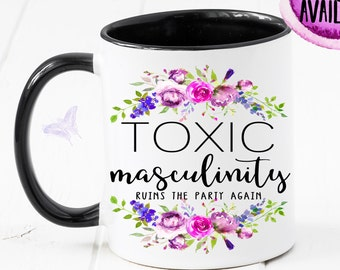 My Favorite Murder, Toxic Masculinity Ruins The Party Again Mug, SSDGM, MFM, My Favorite Murderino, Muderino, Gift For Murderino CM1100