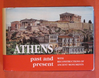 Athens Past and Present with Reconstructions of Ancient Monuments