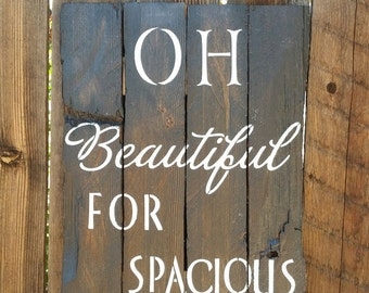 Oh Beautiful for Spacious Skies Reclaimed Barn Wood Sign