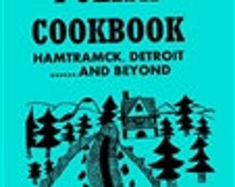 POLISH COOKBOOK Old Neighborhood RECIPES from Hamtramck, Detroit, and Beyond