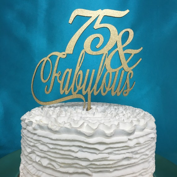 75th Birthday Cake Topper 75 Fabulous Cake Topper Gold