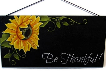 """Sunflower """"Be Thankful"""" Sign,  Handpainted Wood, Hand Painted Primitive Home Decor Wall Art, Tole Decorative Painting"""