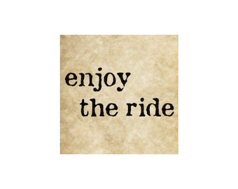 ENJOY THE RIDE Cling Rubber Stamp~Enjoy Life~Bicycle Stamp~Bikers~Motercycle~Bike~Vacation~Horse Riding Unmounted Stamp~(52-13)