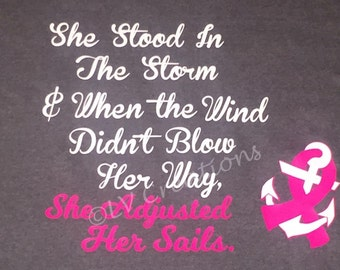 Breast Cancer Awareness Pink Out She Stood in the Storm and Adjusted Her Sails Fight Back Tshirt Tee Shirt