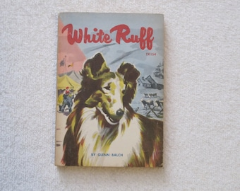 Vintage 1959 Second Printing Trade Paperback White Ruff by Glenn Balch Published by Teen Age Book TAB Club TX154
