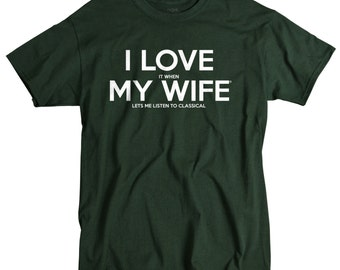 Classical Music Gifts - Piano Violin Gifts - I Love It When My Wife Shirts for Men