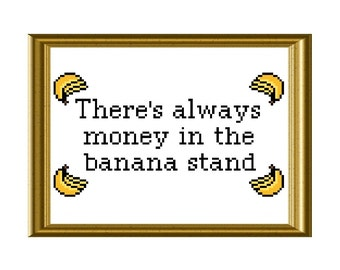 There's Always Money in the Banana Stand Arrested Development Cross Stitch Pattern Funny Quote Instant Download