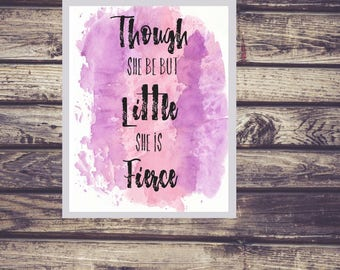 Though she be but little, she is fierce // digital download //printable // Shakespeare quote