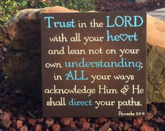 "Trust in the Lord with all your heart...Prov. 3:5-6 Sign, Scripture Sign 14"" x 14"" SIgnsbyDenise"