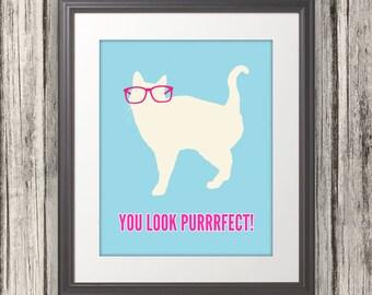 You Look Purrrfect, Cat Print, Cat Art, Cat Poster, Cat Quote - 8x10