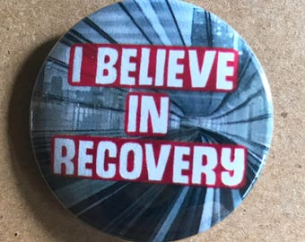 I Believe in Recovery Pinback Button, Addiction Recovery Pin, Alcoholics Anonymous Magnet, backpack pins, custom pins and patches, AA