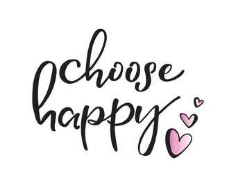 Pink Choose Happy - Digital Print