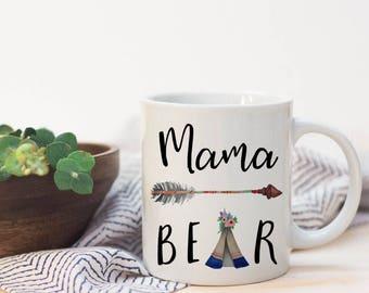 Mama Bear| Mama Bear coffee mug| Tepee| Bear| Gift| Mom to be| Arrows