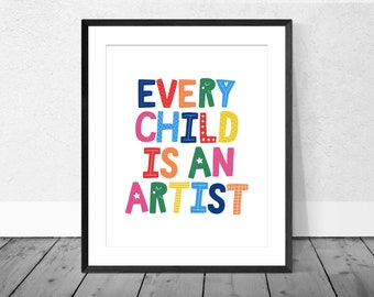 Every Child is an Artist Printable - Picasso Quote - Kid's Playroom Decor - Art and Craft Room Wall Art - Instant Download - Children's Sign