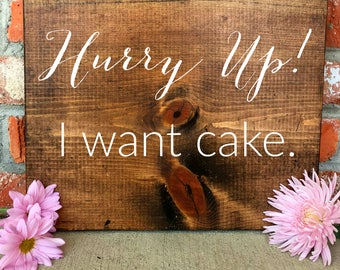 Hurry Up I Want Cake, Ring Bearer Sign, Ring Bearer, Funny Ring Bearer, Ring Bearer Gift, Flower Girl Sign, Flower Girl Gift, Cake Sign