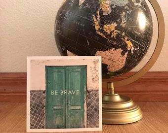 Be Brave, Open Doors | Travel Print