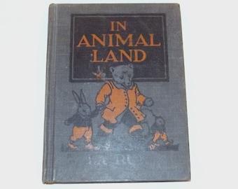 1920s textbook book / 20s children's storybook  / In Animal Land Beginning Reader Hardcover Book