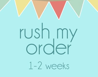 1-2 week RUSH MY ORDER - Move your Sign Up in the List!