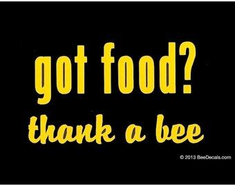 Got Food Thank a Bee Vinyl Decal - Honey Bee Car Window Decal - Car Sticker - Beekeeper Bumper Sticker - We love bees