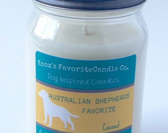 Scented Candle, Coconut Soy Candle, Dog Lover Gift, Gift for Her, Gift for Him, Dog Candle Australian Shepherds Favorite Soy Candle 16oz Jar