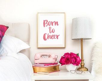 Born To Cheer | Art Print | Cheerleader Gift | Room Decor