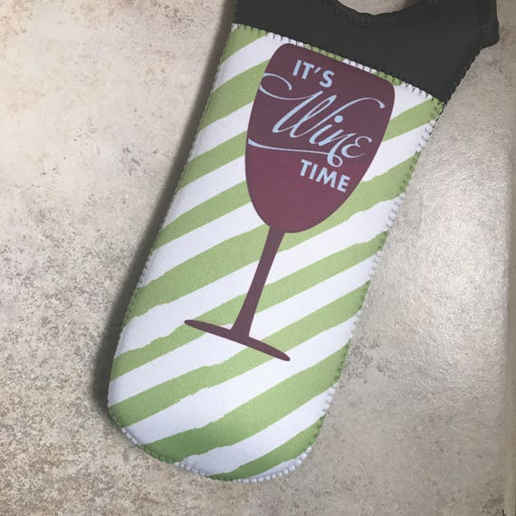 It's Wine Time Vino Hugger, Wine Holder, Wine Bottle Cozie