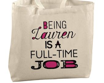 Personalized Tote Bag Quote Tote Bag Personalized Bridesmaid Tote Being Lauren Is A Full Time Job Canvas Bags For Women Teen Gift Beach Bag