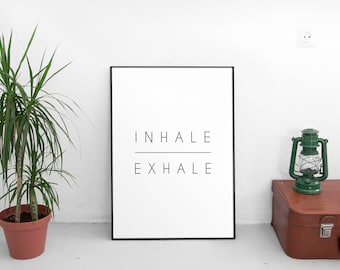 Inhale Exhale Print, Printable Wall Art Print, Instant Download Printable Art, Printable Quote, Prints, Motivation Wall Decor, Yoga Print