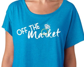 OFF the Market Flowy Tee ~ Fiance Shirt ~ Wife Shirt
