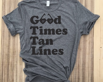Good times tan lines muscle tank,good times tan lines shirt,good time tan lines muscle,good times tan lines shirts,beach shirt,beach tank