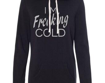 I'm Freaking Cold hooded sweatshirt dress