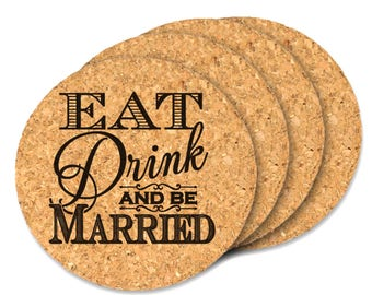 Wedding Favor Coasters, Eat Drink Married Round Cork Coasters - Set of 4