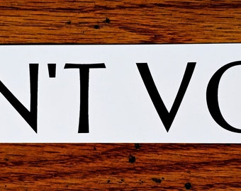 DON'T VOTE - Sticker