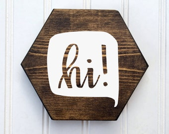 "HoneyComb Collection ""Hi"" hexagon Mini Wood Signs"