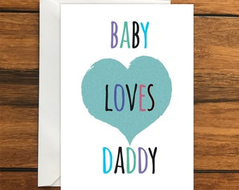 Baby Loves Daddy Happy Father's Day greeting card A6