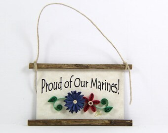 Paper Quilled Magnet 474 - Proud of Our Marines, Patriotic Ornament, Military Gift, 3D Paper Quilling, USA Marines Sign, Soldier Magnet